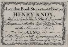 220px-1771_HenryKnox_LondonBookStore_Boston